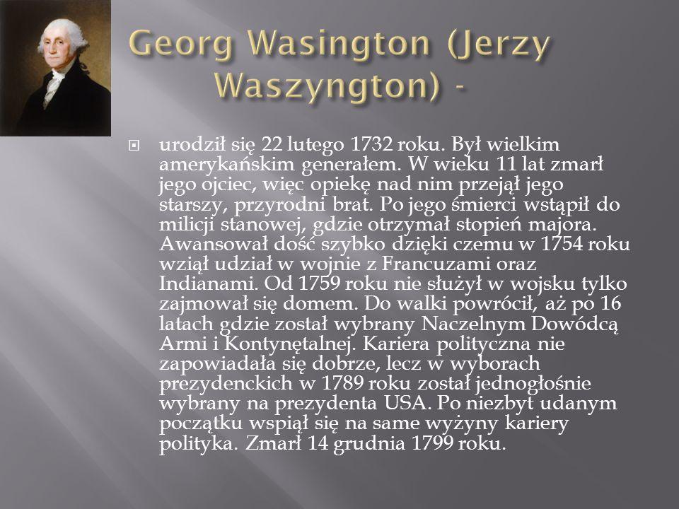  urodził się 22 lutego 1732 roku. Był wielkim amerykańskim generałem. W wieku 11 lat zmarł jego ojciec, więc opiekę nad nim przejął jego starszy, prz