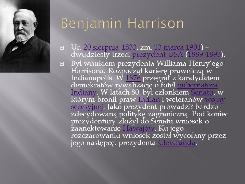  Ur. 20 sierpnia 1833, zm. 13 marca 1901) – dwudziesty trzeci prezydent USA (1889-1893).20 sierpnia183313 marca1901prezydent USA18891893  Był wnukie