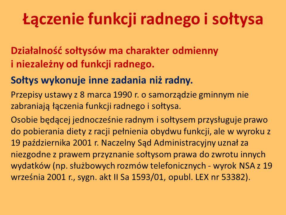 Łączenie funkcji radnego i sołtysa Działalność sołtysów ma charakter odmienny i niezależny od funkcji radnego.