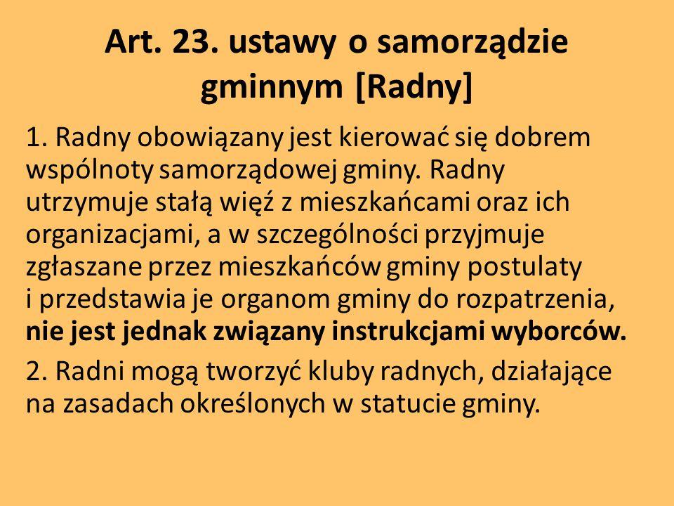 Art.23. ustawy o samorządzie gminnym [Radny] 1.