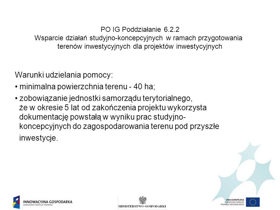 PO IG Poddziałanie 6.2.2 Wsparcie działań studyjno-koncepcyjnych w ramach przygotowania terenów inwestycyjnych dla projektów inwestycyjnych Warunki ud