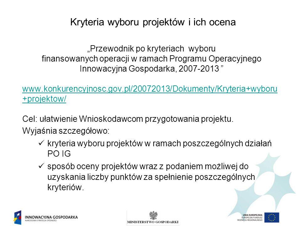 """""""Przewodnik po kryteriach wyboru finansowanych operacji w ramach Programu Operacyjnego Innowacyjna Gospodarka, 2007-2013 """" www.konkurencyjnosc.gov.pl/"""