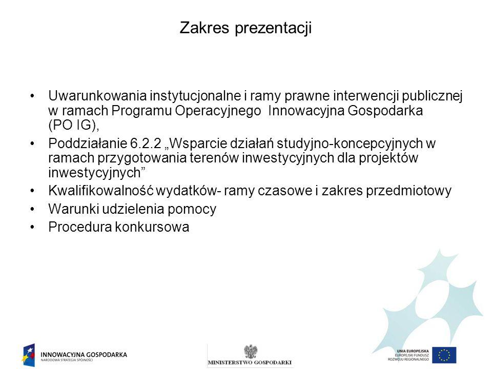 Zakres prezentacji Uwarunkowania instytucjonalne i ramy prawne interwencji publicznej w ramach Programu Operacyjnego Innowacyjna Gospodarka (PO IG), P