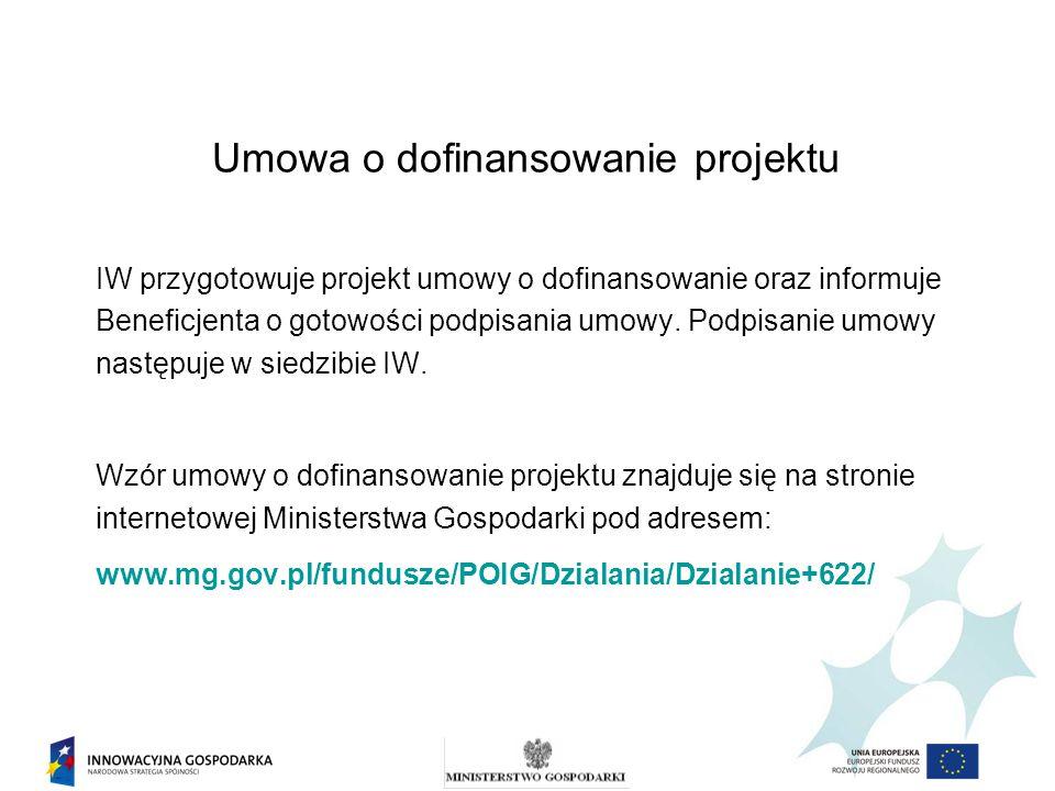 Umowa o dofinansowanie projektu IW przygotowuje projekt umowy o dofinansowanie oraz informuje Beneficjenta o gotowości podpisania umowy.