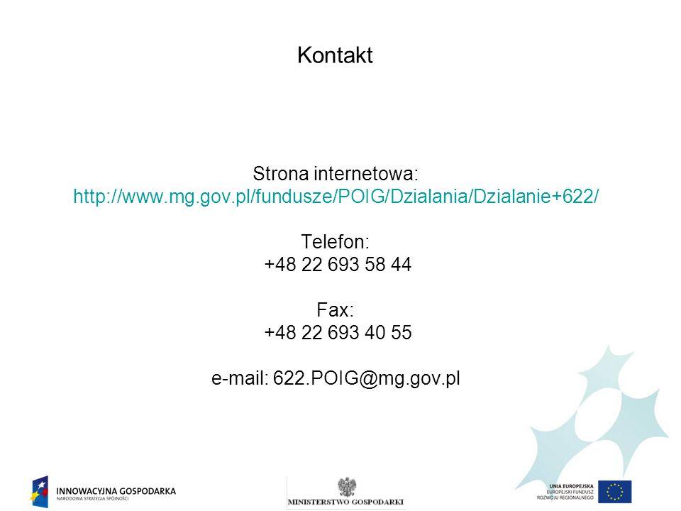 Kontakt Strona internetowa: http://www.mg.gov.pl/fundusze/POIG/Dzialania/Dzialanie+622/ Telefon: +48 22 693 58 44 Fax: +48 22 693 40 55 e-mail: 622.POIG@mg.gov.pl