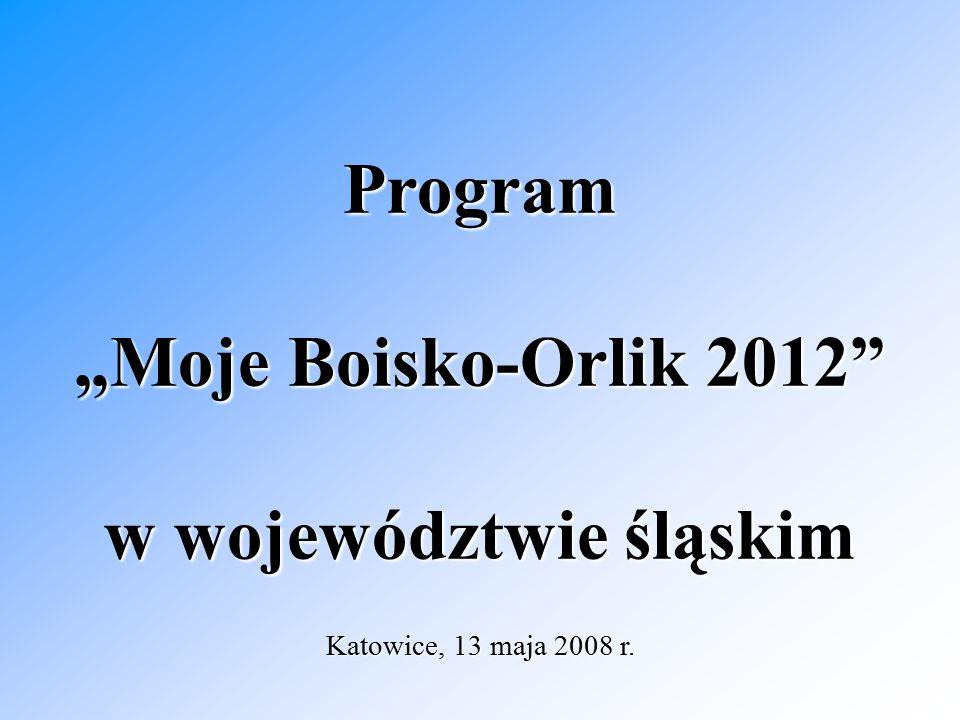 """Program """"Moje Boisko-Orlik 2012 w województwie śląskim Katowice, 13 maja 2008 r."""