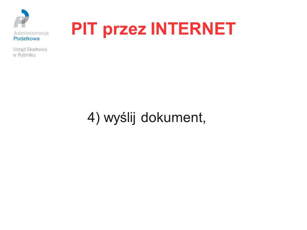 PIT przez INTERNET 4) wyślij dokument, Urząd Skarbowy w Rybniku
