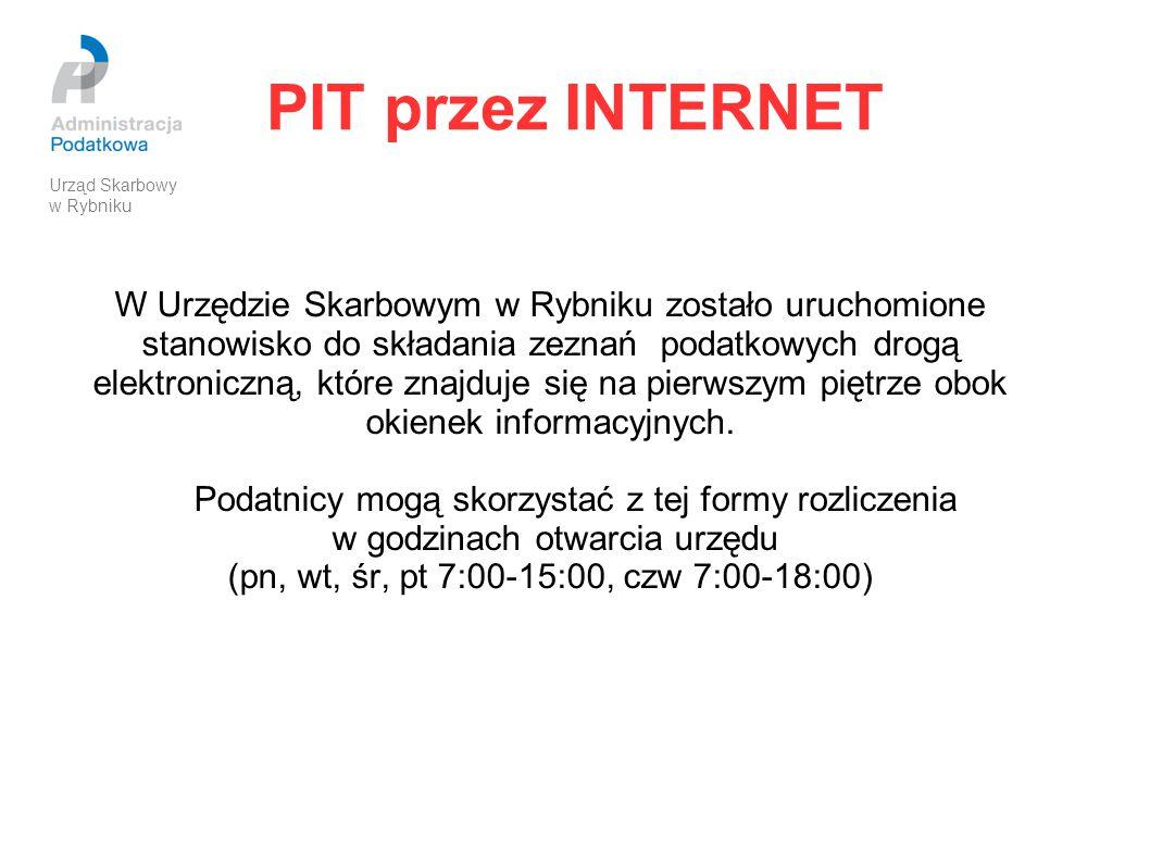 PIT przez INTERNET W Urzędzie Skarbowym w Rybniku zostało uruchomione stanowisko do składania zeznań podatkowych drogą elektroniczną, które znajduje s