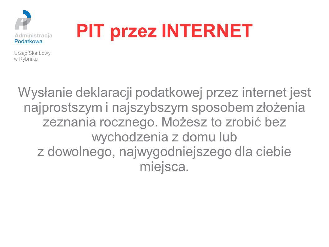 PIT przez INTERNET Wysłanie deklaracji podatkowej przez internet jest najprostszym i najszybszym sposobem złożenia zeznania rocznego. Możesz to zrobić