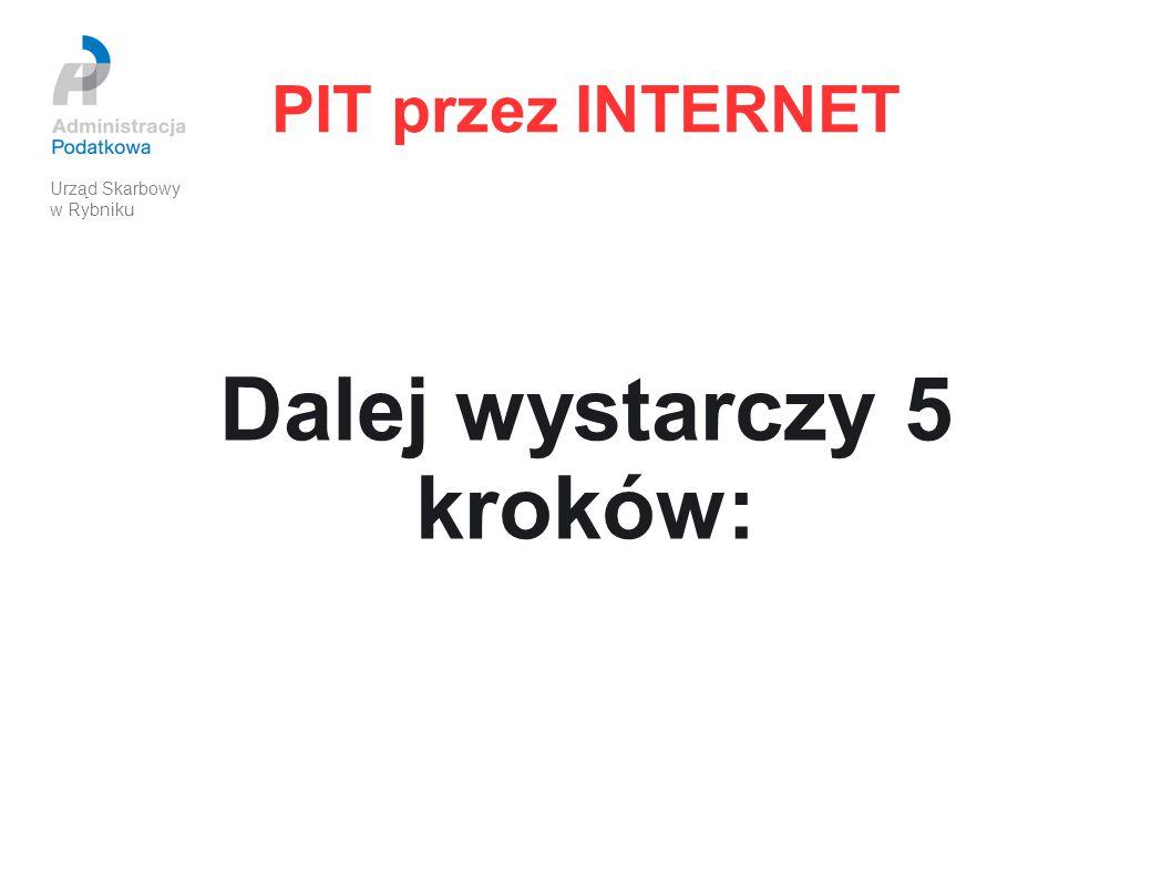 PIT przez INTERNET 1) wejdź na stronę www.portalpodatkowy.mf.gov.pl www.portalpodatkowy.mf.gov.pl (zakładka e-Deklaracje), pobierz i zainstaluj z sekcji Do pobrania aplikację e-Deklaracje Desktop lub wtyczkę (plug-in), Urząd Skarbowy w Rybniku