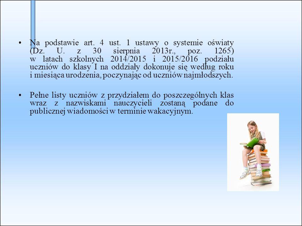 Na podstawie art. 4 ust. 1 ustawy o systemie oświaty (Dz.