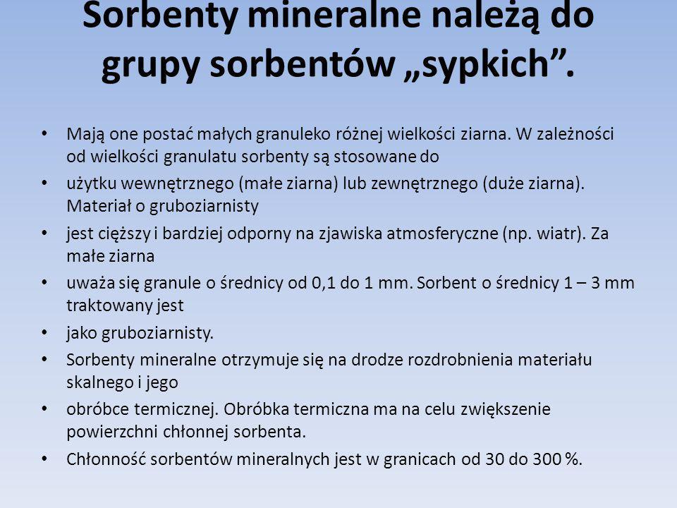 """Sorbenty mineralne należą do grupy sorbentów """"sypkich"""". Mają one postać małych granuleko różnej wielkości ziarna. W zależności od wielkości granulatu"""