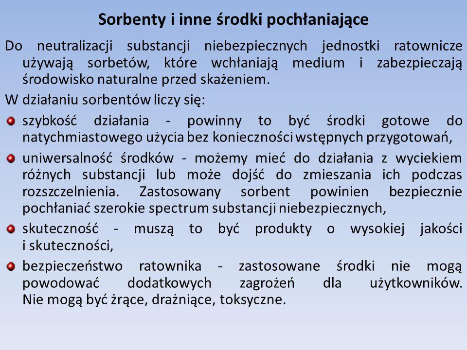 Sorbenty i inne środki pochłaniające Do neutralizacji substancji niebezpiecznych jednostki ratownicze używają sorbetów, które wchłaniają medium i zabe