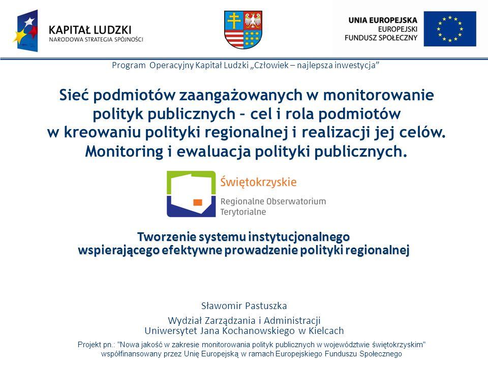 System monitorowania i ewaluacji polityki regionalnej  Jednostki ewaluacyjne na poziomie krajowym i regionalnym.