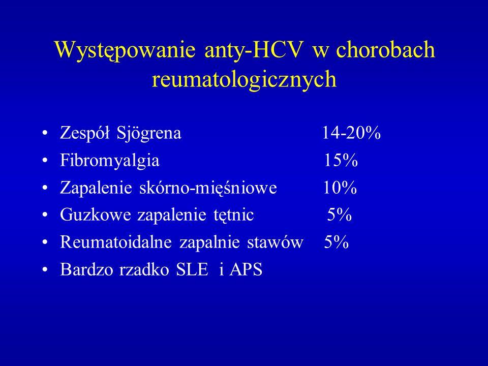 Występowanie anty-HCV w chorobach reumatologicznych Zespół Sjögrena 14-20% Fibromyalgia 15% Zapalenie skórno-mięśniowe 10% Guzkowe zapalenie tętnic 5%