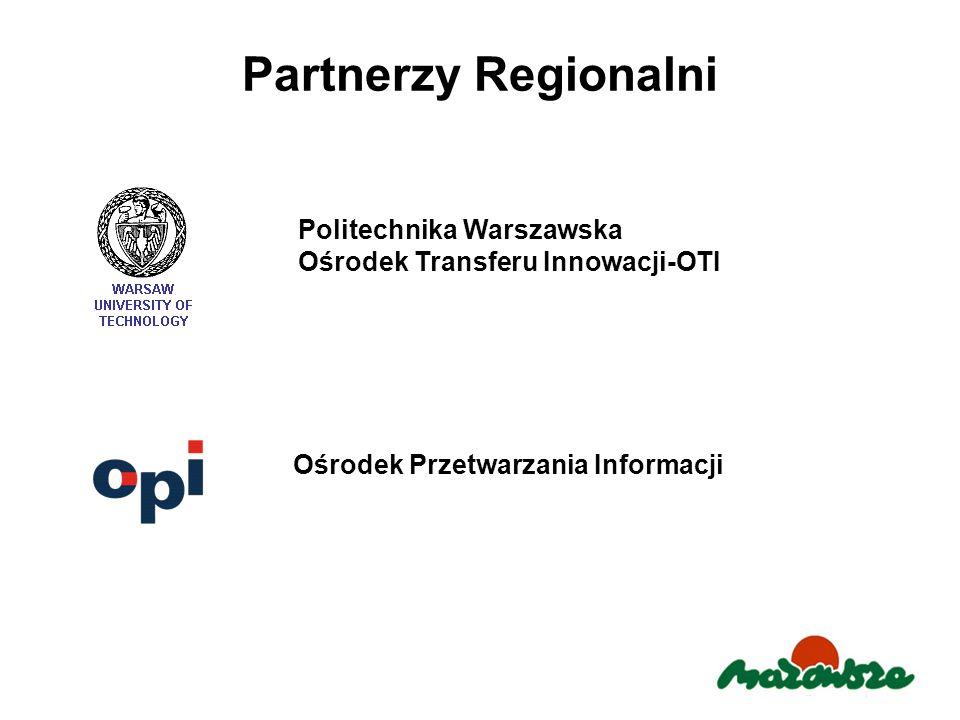 Partnerzy Regionalni Ośrodek Przetwarzania Informacji Politechnika Warszawska Ośrodek Transferu Innowacji-OTI