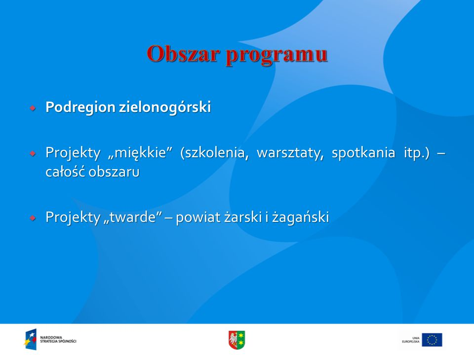 """ Podregion zielonogórski  Projekty """"miękkie (szkolenia, warsztaty, spotkania itp.) – całość obszaru  Projekty """"twarde – powiat żarski i żagański"""