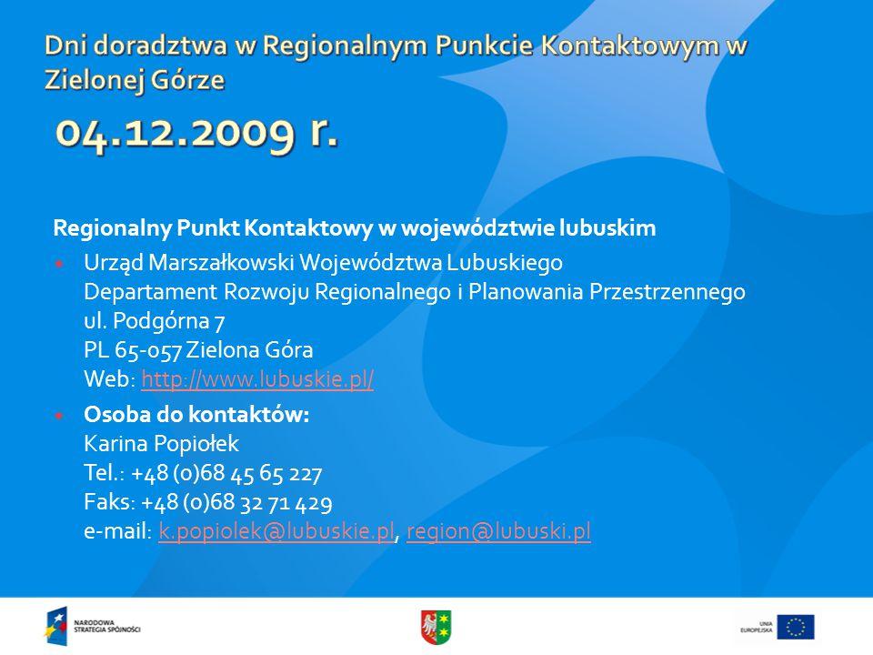 Regionalny Punkt Kontaktowy w województwie lubuskim  Urząd Marszałkowski Województwa Lubuskiego Departament Rozwoju Regionalnego i Planowania Przestrzennego ul.