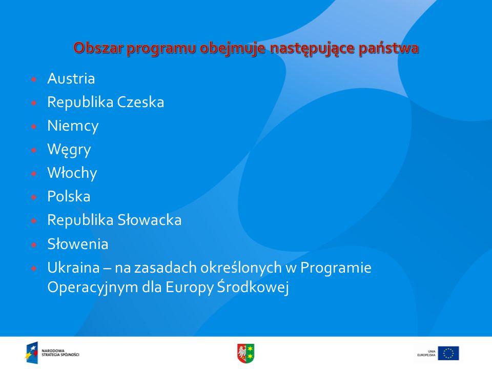  Austria  Republika Czeska  Niemcy  Węgry  Włochy  Polska  Republika Słowacka  Słowenia  Ukraina – na zasadach określonych w Programie Operacyjnym dla Europy Środkowej