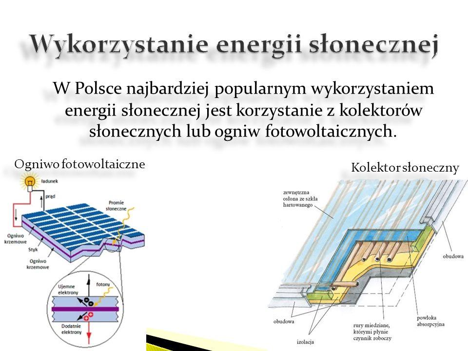 W Polsce najbardziej popularnym wykorzystaniem energii słonecznej jest korzystanie z kolektorów słonecznych lub ogniw fotowoltaicznych. Ogniwo fotowol