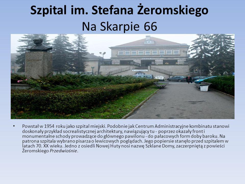 Szpital im. Stefana Żeromskiego Na Skarpie 66 Powstał w 1954 roku jako szpital miejski.