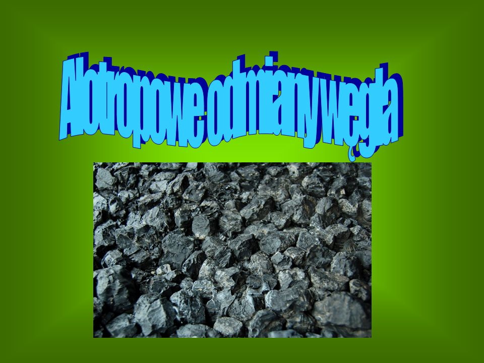 Alotropia - zjawisko występowania różnych odmian krystalograficznych tego samego pierwiastka chemicznego.