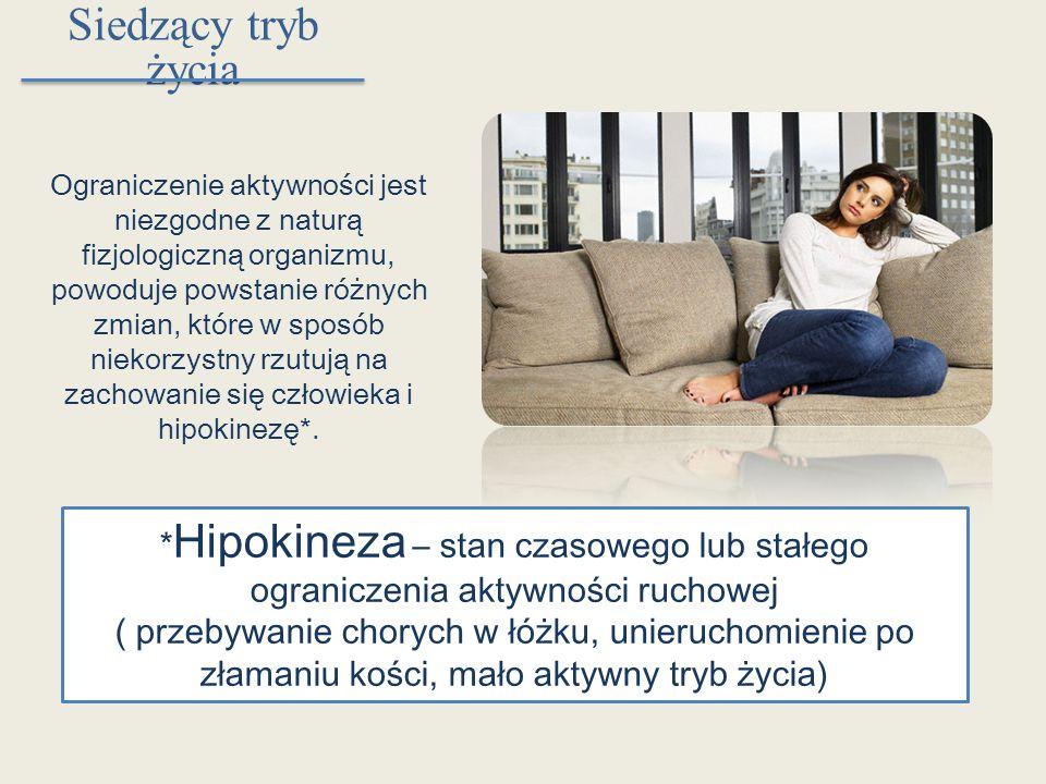 Siedzący tryb życia Konsekwencją całkowitego bezruchu lub ograniczenia ruchu w dłuższym czasie (hipokinezji) jest wiele zaburzeń w przebiegu różnych procesów, zwłaszcza w układzie krążenia, wywołując ortostatyczne obniżenie ciśnienia tętniczego, zmniejszenie objętości krwi krążącej i zmniejszenie maksymalnego poboru tlenu.