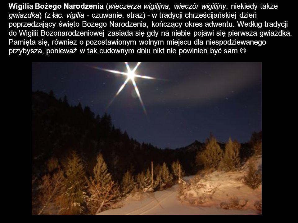 Wigilia Bożego Narodzenia (wieczerza wigilijna, wieczór wigilijny, niekiedy także gwiazdka) (z łac.