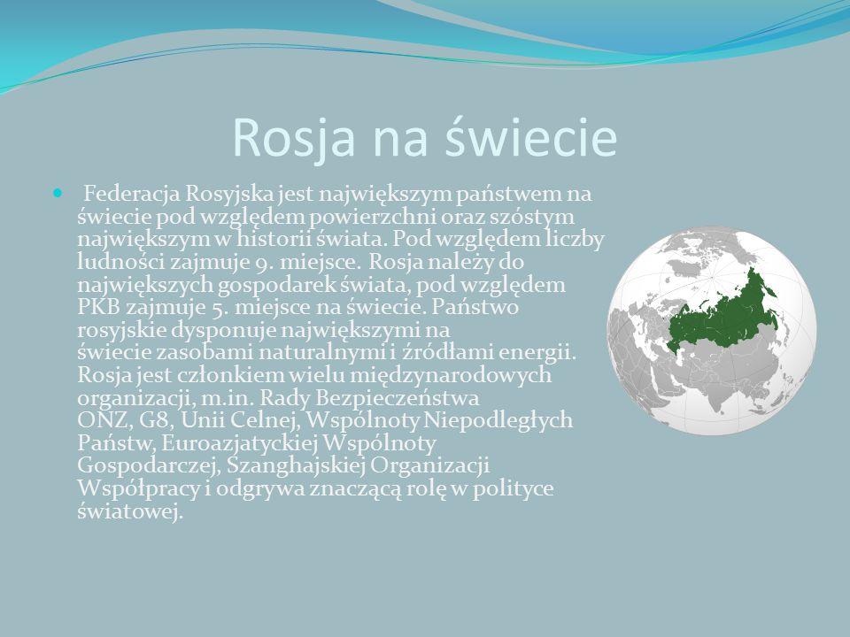 Rosja na świecie Federacja Rosyjska jest największym państwem na świecie pod względem powierzchni oraz szóstym największym w historii świata.