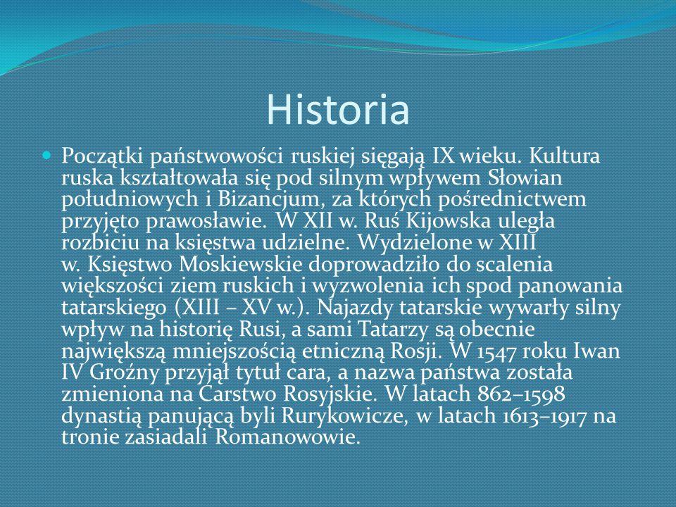 Historia Początki państwowości ruskiej sięgają IX wieku.