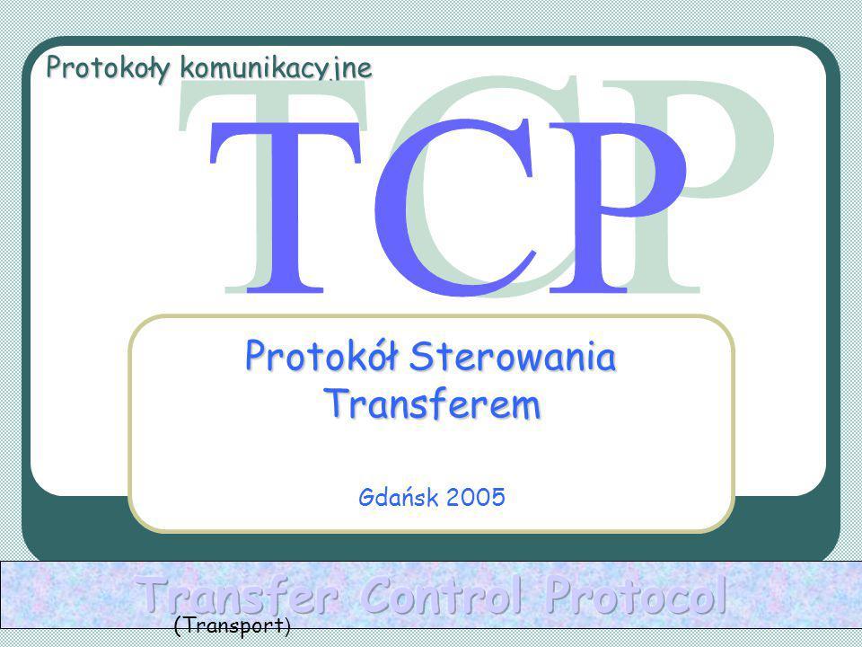 Protokół Sterowania Transferem Protokoły komunikacyjne Gdańsk 2005 (Transport )