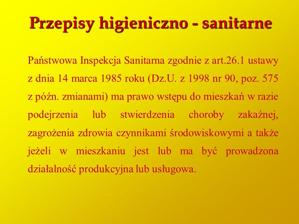 Przepisy higieniczno - sanitarne Państwowa Inspekcja Sanitarna zgodnie z art.26.1 ustawy z dnia 14 marca 1985 roku (Dz.U. z 1998 nr 90, poz. 575 z póź