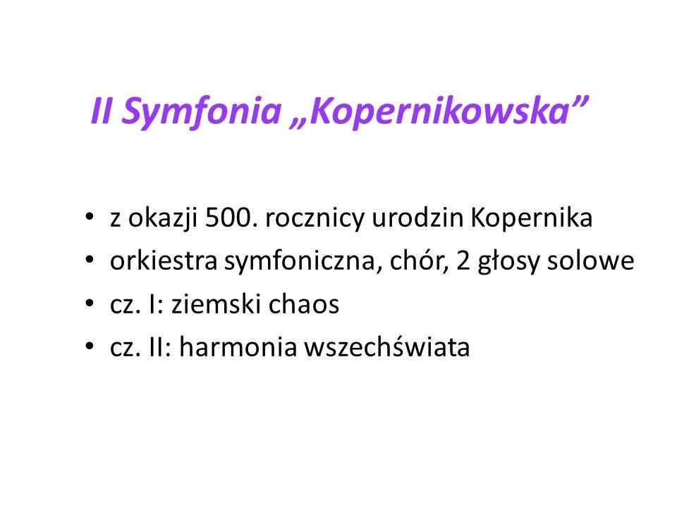 RefrenII Symfonia – część I powtórzenia podobne współbrzmienia mniejsza ekspresjapatetyczność, wzniosłość