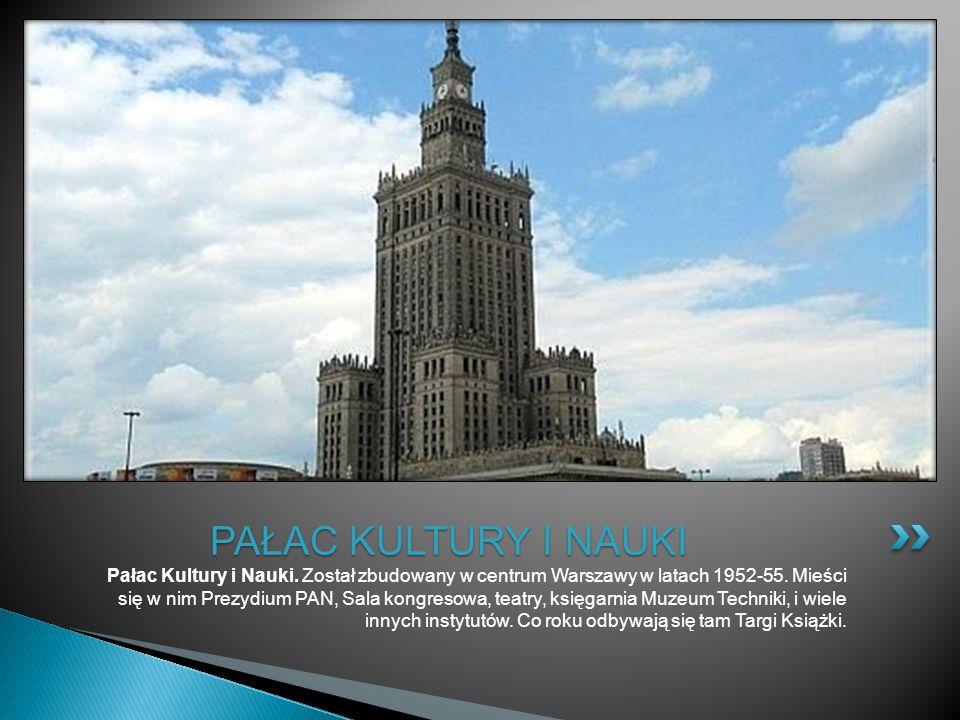 Pałac Kultury i Nauki. Został zbudowany w centrum Warszawy w latach 1952-55. Mieści się w nim Prezydium PAN, Sala kongresowa, teatry, księgarnia Muzeu