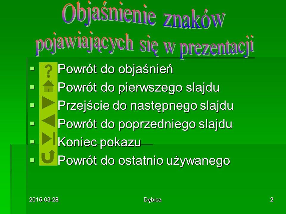 2015-03-28Dębica2  Powrót do objaśnień  Powrót do pierwszego slajdu  Przejście do następnego slajdu  Powrót do poprzedniego slajdu  Koniec pokazu