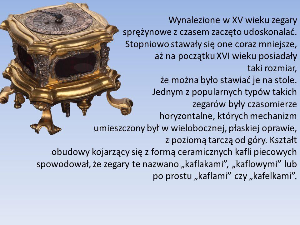 Wynalezione w XV wieku zegary sprężynowe z czasem zaczęto udoskonalać. Stopniowo stawały się one coraz mniejsze, aż na początku XVI wieku posiadały ta