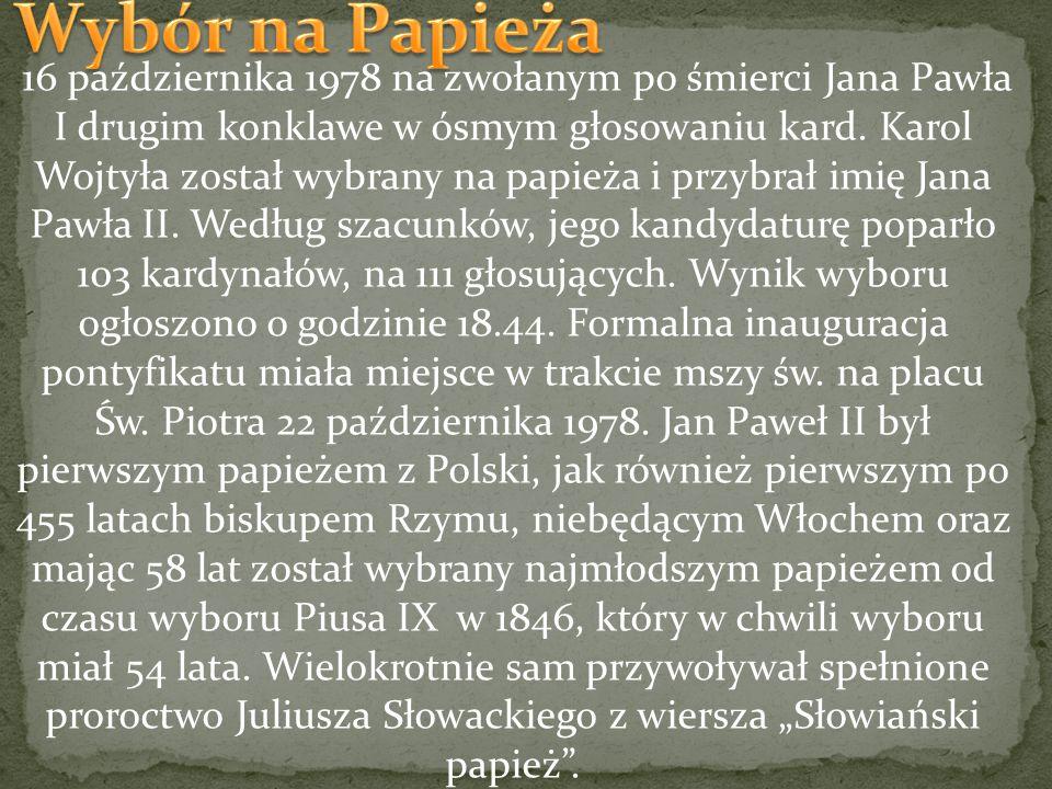 16 października 1978 na zwołanym po śmierci Jana Pawła I drugim konklawe w ósmym głosowaniu kard. Karol Wojtyła został wybrany na papieża i przybrał i