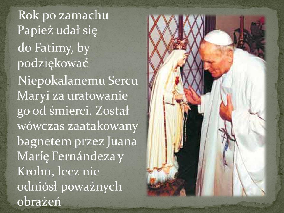 Rok po zamachu Papież udał się do Fatimy, by podziękować Niepokalanemu Sercu Maryi za uratowanie go od śmierci. Został wówczas zaatakowany bagnetem pr