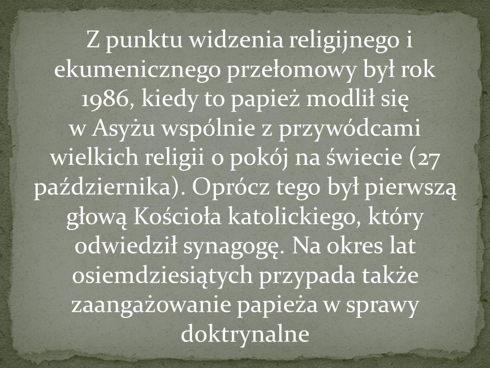 Z punktu widzenia religijnego i ekumenicznego przełomowy był rok 1986, kiedy to papież modlił się w Asyżu wspólnie z przywódcami wielkich religii o po