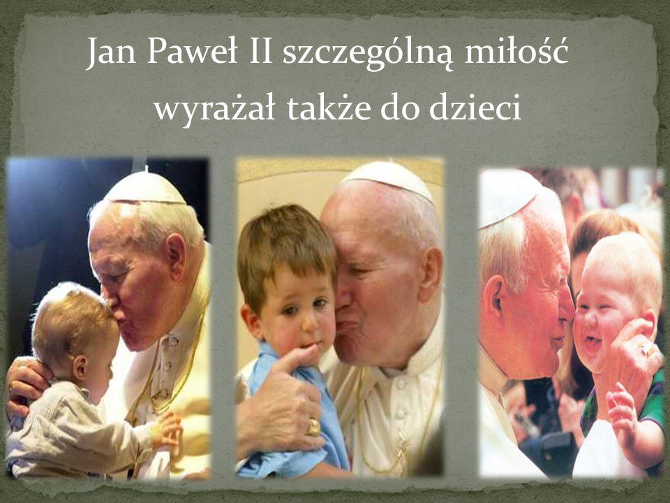Jan Paweł II szczególną miłość wyrażał także do dzieci