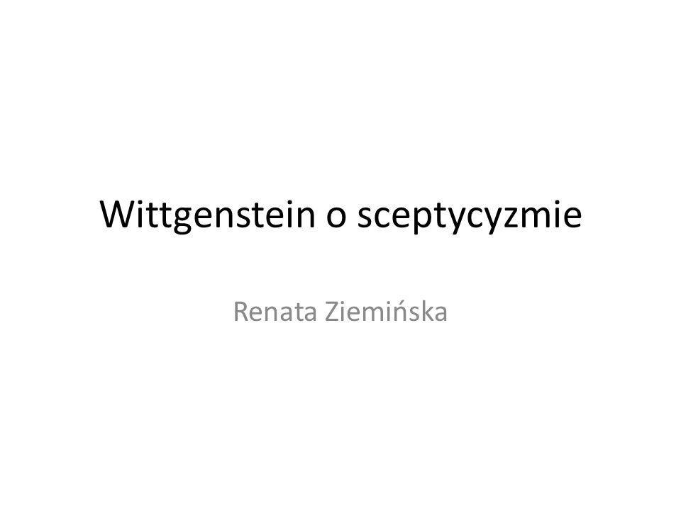 Wittgenstein o sceptycyzmie Renata Ziemińska