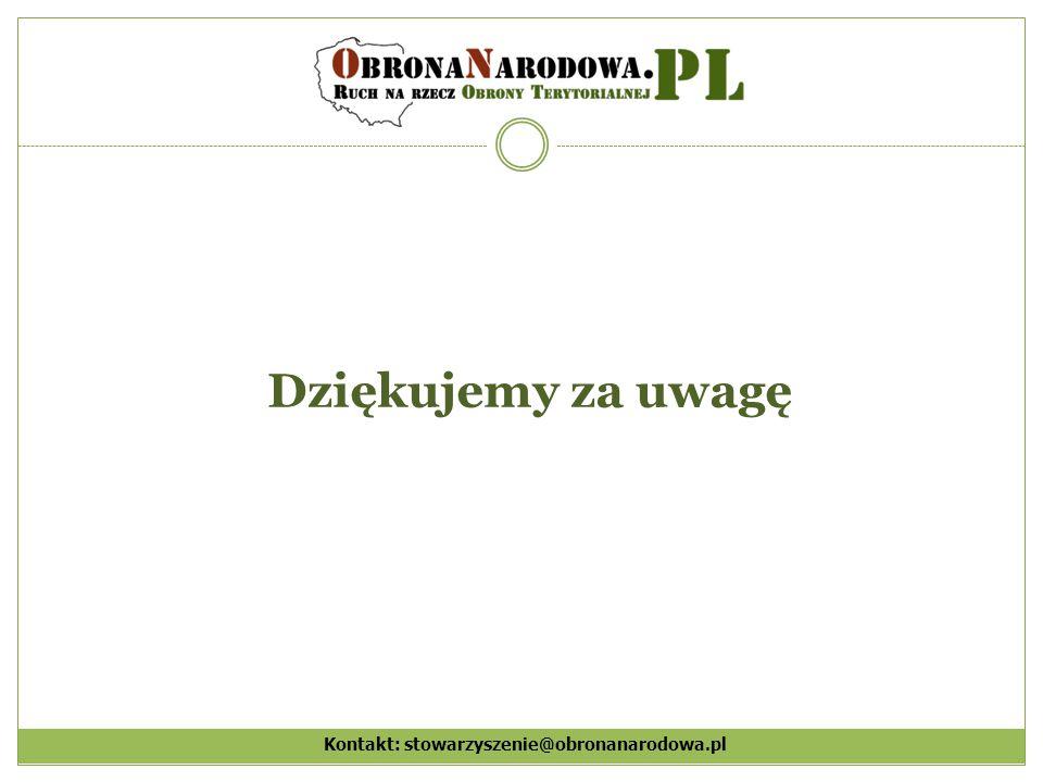 Dziękujemy za uwagę Kontakt: stowarzyszenie@obronanarodowa.pl
