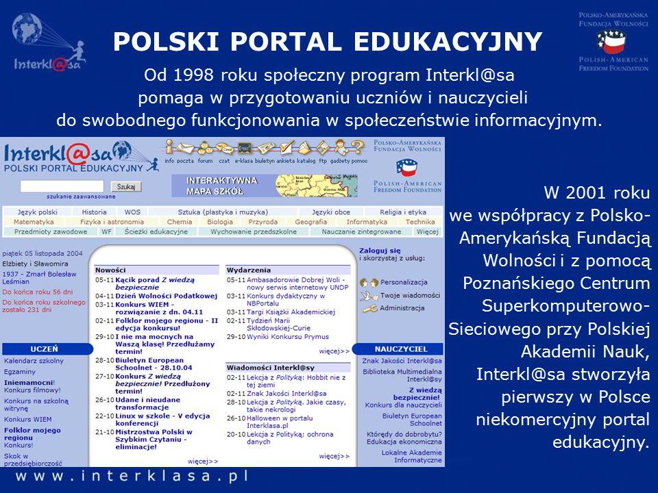 W 2001 roku we współpracy z Polsko- Amerykańską Fundacją Wolności i z pomocą Poznańskiego Centrum Superkomputerowo- Sieciowego przy Polskiej Akademii Nauk, Interkl@sa stworzyła pierwszy w Polsce niekomercyjny portal edukacyjny.