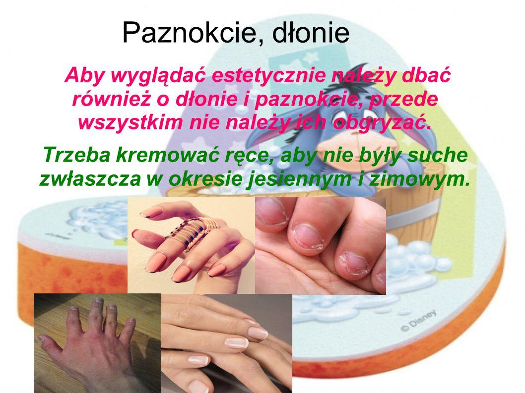 Paznokcie, dłonie Aby wyglądać estetycznie należy dbać również o dłonie i paznokcie, przede wszystkim nie należy ich obgryzać. Trzeba kremować ręce, a