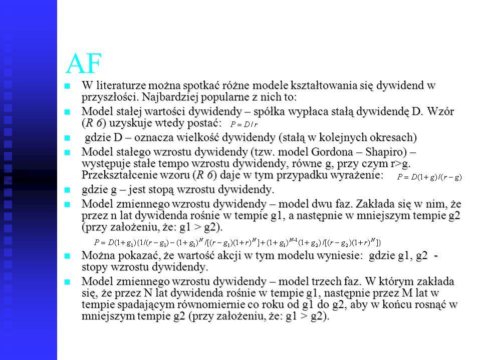 55 AF W literaturze można spotkać różne modele kształtowania się dywidend w przyszłości. Najbardziej popularne z nich to: W literaturze można spotkać