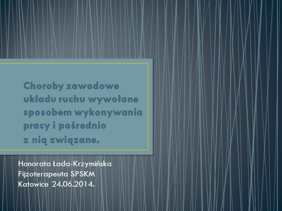 Honorata Łada-Krzymińska Fijzoterapeuta SPSKM Katowice 24.06.2014.