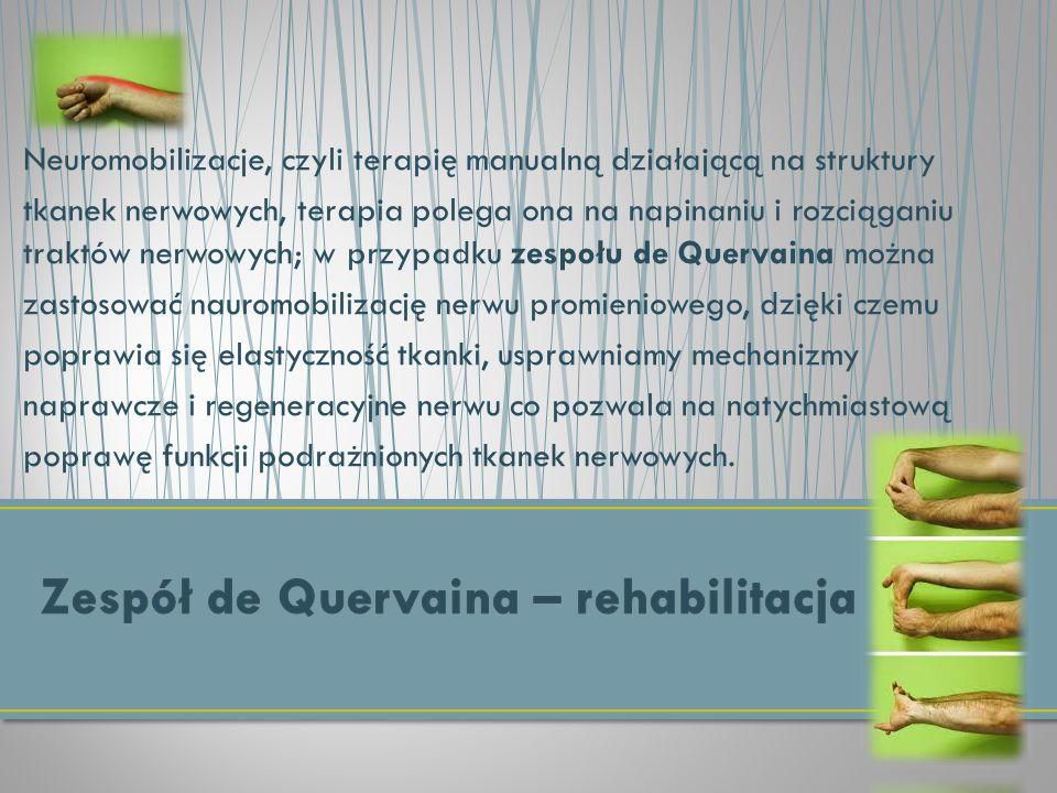 Neuromobilizacje, czyli terapię manualną działającą na struktury tkanek nerwowych, terapia polega ona na napinaniu i rozciąganiu traktów nerwowych; w