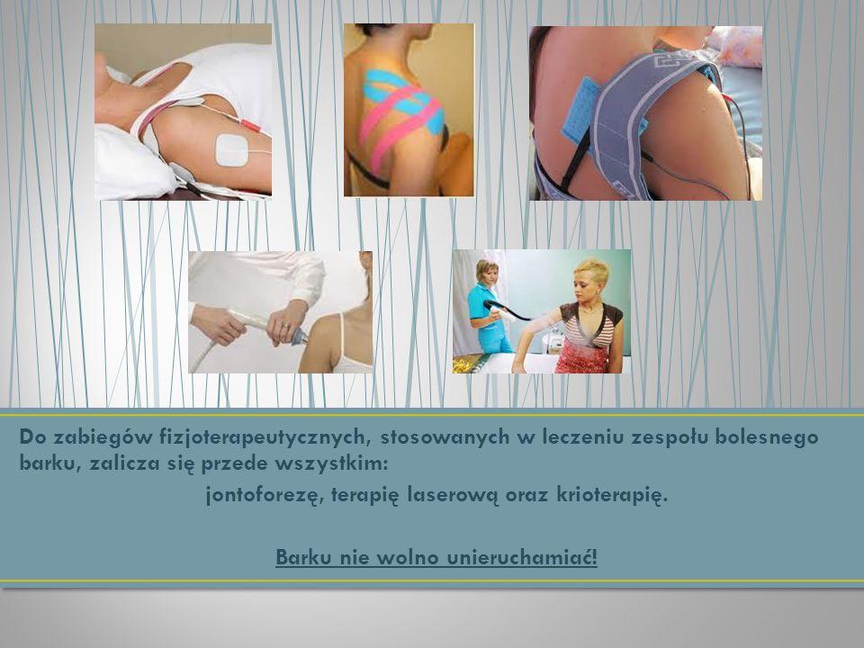 Do zabiegów fizjoterapeutycznych, stosowanych w leczeniu zespołu bolesnego barku, zalicza się przede wszystkim: jontoforezę, terapię laserową oraz kri