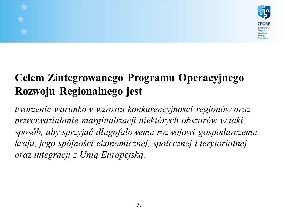 3. Celem Zintegrowanego Programu Operacyjnego Rozwoju Regionalnego jest tworzenie warunków wzrostu konkurencyjności regionów oraz przeciwdziałanie mar