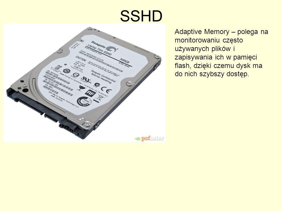 SSHD Adaptive Memory – polega na monitorowaniu często używanych plików i zapisywania ich w pamięci flash, dzięki czemu dysk ma do nich szybszy dostęp.